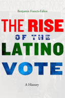 The rise of the Latino vote: a history