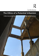 The Ethics of a Potential Urbanism