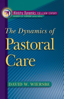 The Dynamics of Pastoral Care  Ministry Dynamics for a New Century