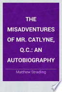 The Misadventures of Mr  Catlyne  Q C