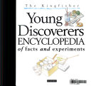 The Kingfisher Young Discoverers Encyclopedia of Facts and Experiments