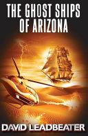 The Ghost Ships of Arizona