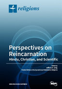 Perspectives on Reincarnation  Hindu  Christian  and Scientific