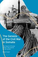 The Genesis of the Civil War in Somalia
