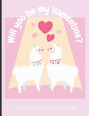 Will You Be My Llamentine    Coloring Book for Kids