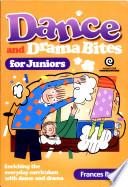 Dance and Drama Bites for Juniors