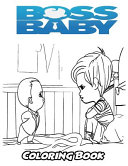 Boss Baby Coloring Book Coloring Book For Kids And Adults Activity Book Alexa Ivazewa Google Books