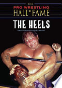 """The Pro Wrestling Hall of Fame: The Heels"" by Steven Johnson, Greg Oliver"
