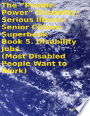 The People Power Disability Serious Illness Senior Citizen Superbook Book 5 Disability Jobs Most Disabled People Want To Work