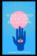 Your Guided Book For Relaxation