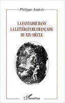 LA FANTAISIE DANS LA LITTÉRATURE FRANÇAISE DU XIXe SIÈCLE Book