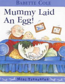 Mummy Laid an Egg!
