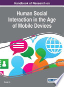 Handbook of Research on Human Social Interaction in the Age of Mobile Devices