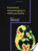 Functional Neuroimaging in Child Psychiatry