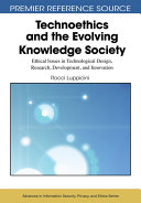 Technoethics and the Evolving Knowledge Society  Ethical Issues in Technological Design  Research  Development  and Innovation