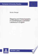 Mapping and Historiography in Contemporary Canadian Literature in English