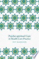 Psycho Spiritual Care In Health Care Practice