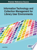 Information Technology And Collection Management For Library User Environments Book PDF