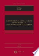 International Intellectual Property in an Integrated World Economy Book