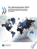 Tax Administration 2013 Comparative Information on OECD and Other Advanced and Emerging Economies