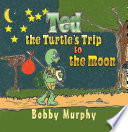 Ted the Turtle's Trip to the Moon