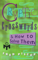 Cryptic Crosswords and how to Solve Them