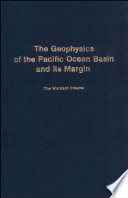 The Geophysics of the Pacific Ocean Basin and Its Margin