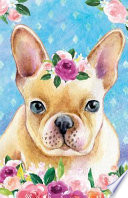 Journal Notebook for Dog Lovers Fawn French Bulldog in Flowers