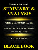 Summary & Analysis : The 5 Second Rule By Mel Robbins : Transform Your Life, Work, and Confidence with Every day Courage Pdf/ePub eBook