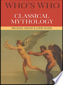 Who s Who in Classical Mythology Book