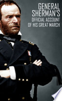 General Sherman s Official Account of His Great March Book PDF