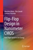 Flip Flop Design in Nanometer CMOS