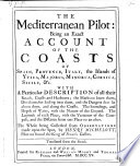 The Mediterranean Pilot  Being an Exact Account of the Coasts of Spain  Provence  Italy  etc