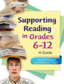 Supporting Reading in Grades 6–12: A Guide