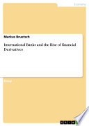 International Banks and the Rise of financial Derivatives