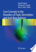 Core Concepts in the Disorders of Fluid  Electrolytes and Acid Base Balance