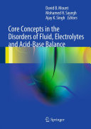 Core Concepts in the Disorders of Fluid, Electrolytes and Acid-Base Balance
