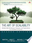 """""""The Art of Scalability: Scalable Web Architecture, Processes, and Organizations for the Modern Enterprise"""" by Martin L. Abbott, Michael T. Fisher"""