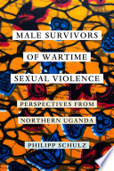 Male Survivors of Wartime Sexual Violence Book