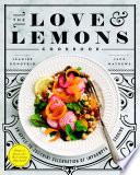 """The Love and Lemons Cookbook: An Apple-to-Zucchini Celebration of Impromptu Cooking"" by Jeanine Donofrio"