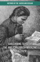 Suscribing to Faith  The Anglican Parish Magazine 1859 1929