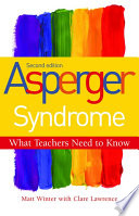 Asperger Syndrome - What Teachers Need to Know  : Second Edition