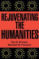 Rejuvenating the Humanities Book