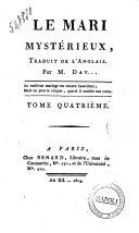 Le mari mystérieux, traduit de l'anglais. Par M. Dav... Tome premier [-quatriéme!