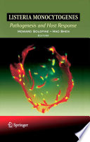 Listeria monocytogenes: Pathogenesis and Host Response