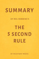 Summary of Mel Robbins's The 5 Second Rule by Milkyway Media Pdf/ePub eBook