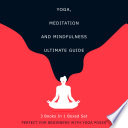 Yoga  Meditation and Mindfulness Ultimate Guide  3 Books In 1 Boxed Set   Perfect for Beginners with Yoga Poses