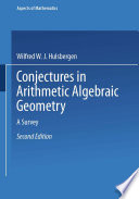 Conjectures in Arithmetic Algebraic Geometry
