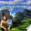 Education of Cancer Healing Vol  III   Ancients