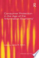 Consumer Protection in the Age of the  Information Economy